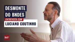 #16 – Luciano Coutinho fala do desmonte do BNDES