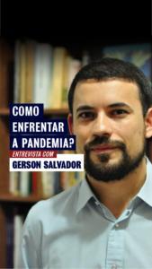 O Infectologista Gerson Salvador aposta no SUS contra o Coronavírus