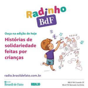 Radinho BdF compartilha histórias de solidariedade feita por crianças