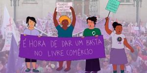 SOF: Hoje e sempre, as mulheres afirmam: é hora de dar um basta no livre comércio